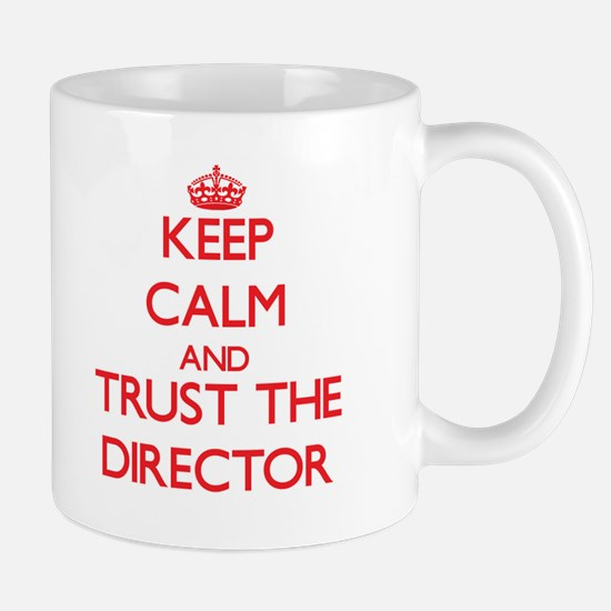Keep Calm and Trust the Director Mugs