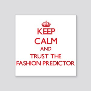 Keep Calm and Trust the Fashion Predictor Sticker