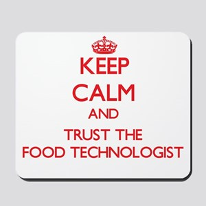 Keep Calm and Trust the Food Technologist Mousepad
