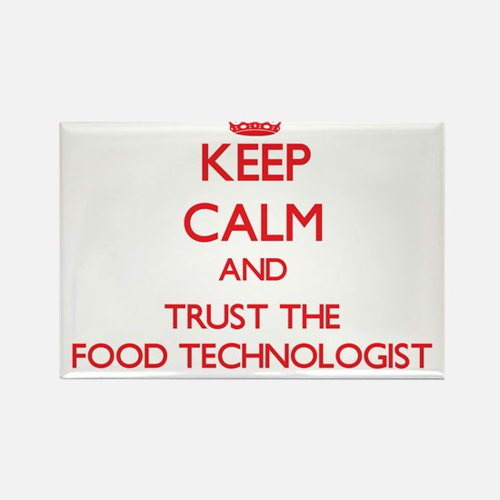 Keep Calm and Trust the Food Technologist Magnets