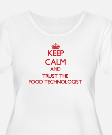 Keep Calm and Trust the Food Technologist Plus Siz