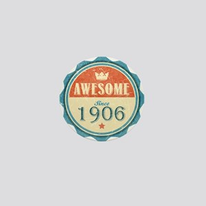 Awesome Since 1906 Mini Button