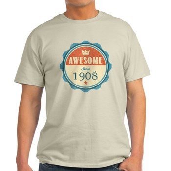 Awesome Since 1908 Light T-Shirt