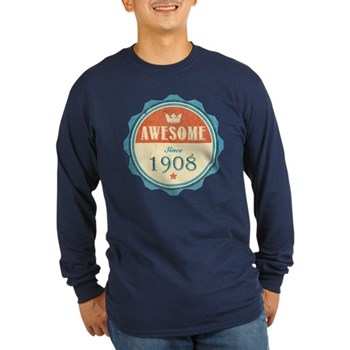 Awesome Since 1908 Long Sleeve Dark T-Shirt