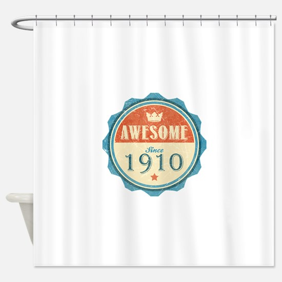 Awesome Since 1910 Shower Curtain