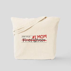 Job Mom Firefighter Tote Bag