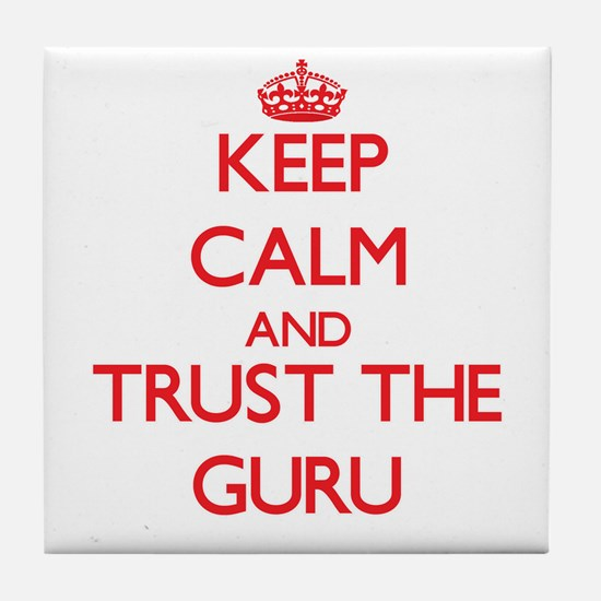 Keep Calm and Trust the Guru Tile Coaster