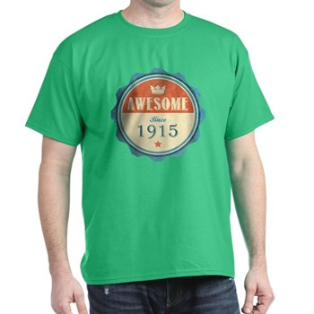 Awesome Since 1915 Dark T-Shirt