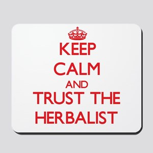 Keep Calm and Trust the Herbalist Mousepad