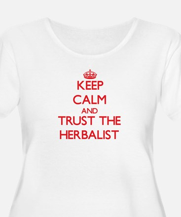 Keep Calm and Trust the Herbalist Plus Size T-Shir