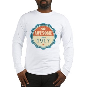 Awesome Since 1917 Long Sleeve T-Shirt