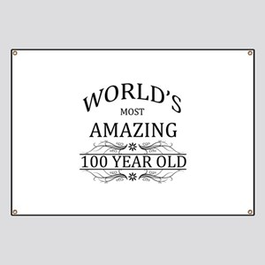 World's Most Amazing 100 Year Old Banner