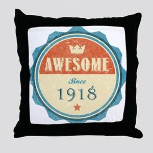 Awesome Since 1918 Throw Pillow
