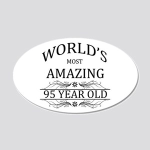 World's Most Amazing 95 Year 20x12 Oval Wall Decal