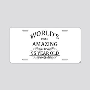 World's Most Amazing 95 Yea Aluminum License Plate