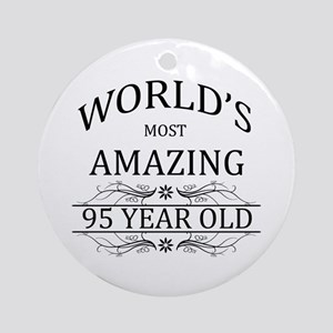 World's Most Amazing 95 Year Old Ornament (Round)