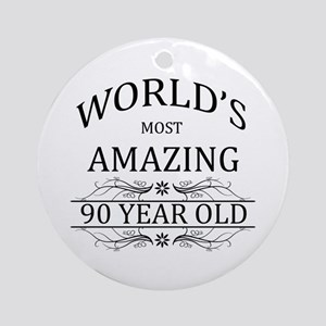 World's Most Amazing 90 Year Old Ornament (Round)