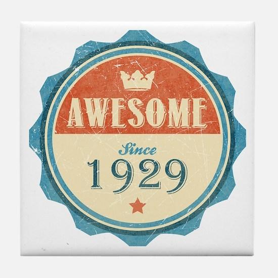 Awesome Since 1929 Tile Coaster