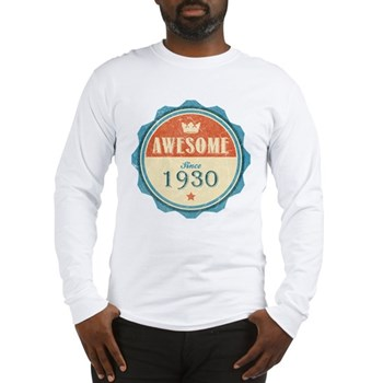 Awesome Since 1930 Long Sleeve T-Shirt