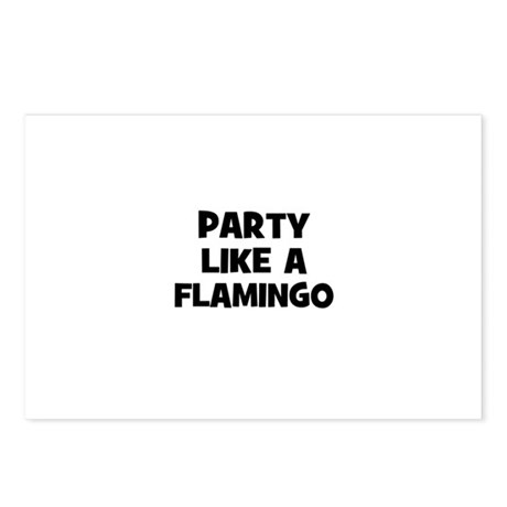 party like a flamingo Postcards (Package of 8)