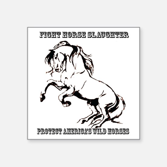 "Fight Horse Slaughter Square Sticker 3"" x 3"""