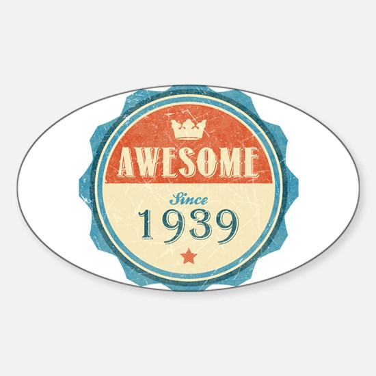 Awesome Since 1939 Oval Decal