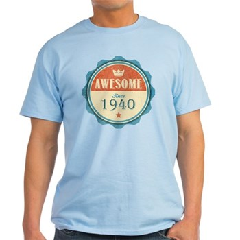 Awesome Since 1940 Light T-Shirt