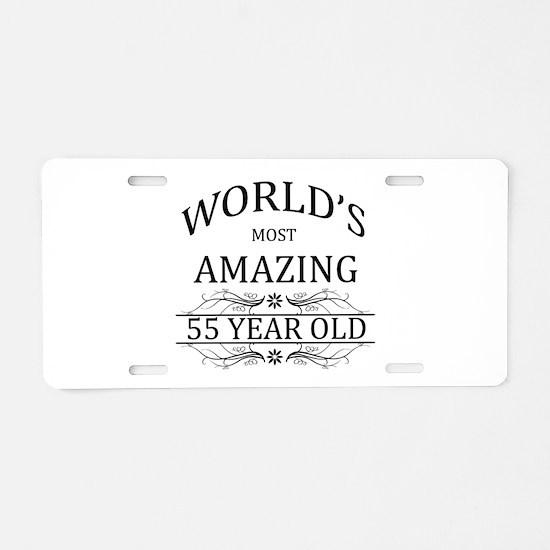 World's Most Amazing 55 Yea Aluminum License Plate