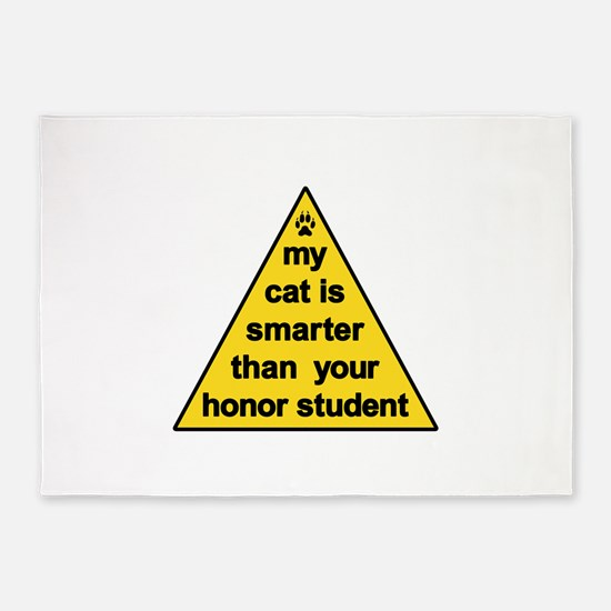 My Cat Is Smarter Than Your Honor Student 5'x7'Are