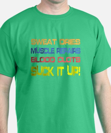 Sweat Dries - Suck it up T-Shirt