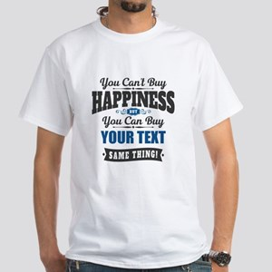 Custom Happiness White T-Shirt