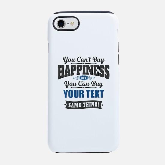 Custom Happiness iPhone 7 Tough Case