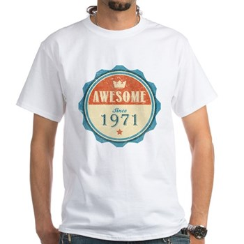 Awesome Since 1971 White T-Shirt