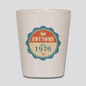 Awesome Since 1976 Shot Glass