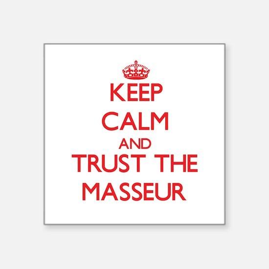 Keep Calm and Trust the Masseur Sticker