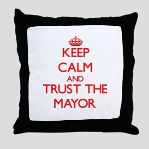 Keep Calm and Trust the Mayor Throw Pillow