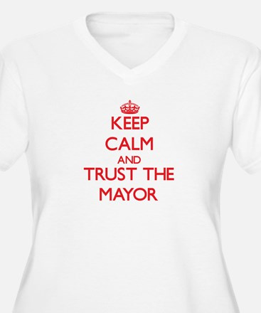 Keep Calm and Trust the Mayor Plus Size T-Shirt