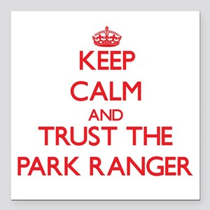 Keep Calm and Trust the Park Ranger Square Car Mag