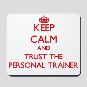 Keep Calm and Trust the Personal Trainer Mousepad