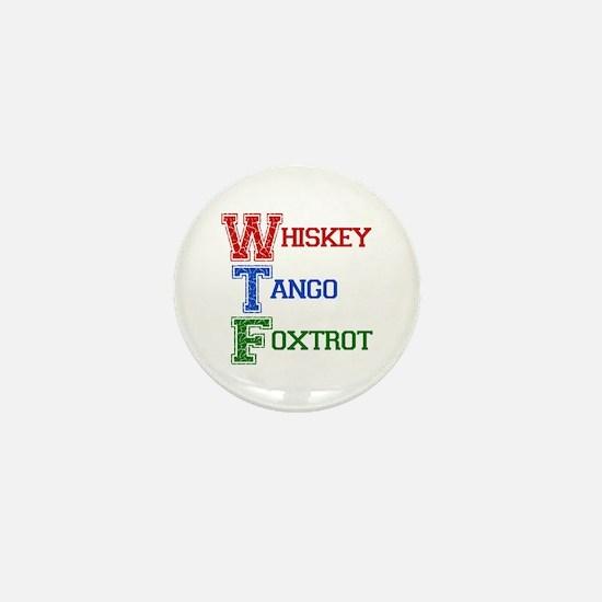 Whiskey Tango Foxtrot Mini Button