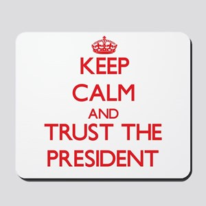 Keep Calm and Trust the President Mousepad