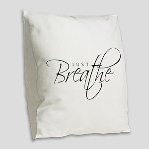 Just Breathe - Burlap Throw Pillow