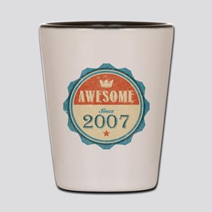 Awesome Since 2007 Shot Glass