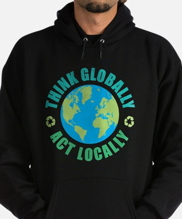 Think Globally, Act Locally Hoodie (dark)