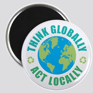 Think Globally, Act Locally Magnet