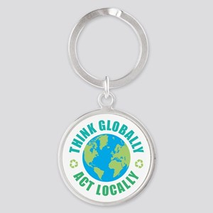 Think Globally, Act Locally Round Keychain