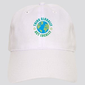 Think Globally, Act Locally Cap