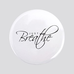 "Just Breathe - 3.5"" Button"