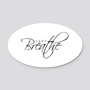 Just Breathe - Oval Car Magnet