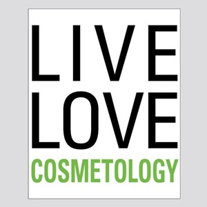 Live Love Cosmetology Small Poster